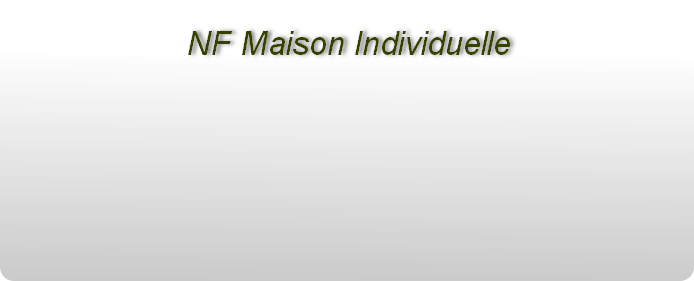 Nf mi for Nf maison individuelle